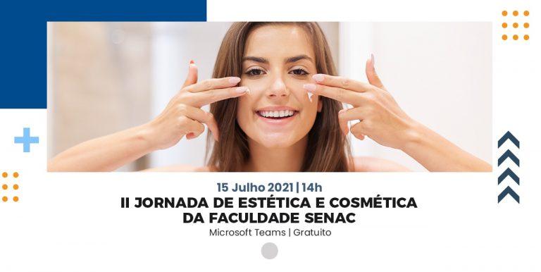 Faculdade Senac realiza 2ª Jornada de Estética e Cosmética