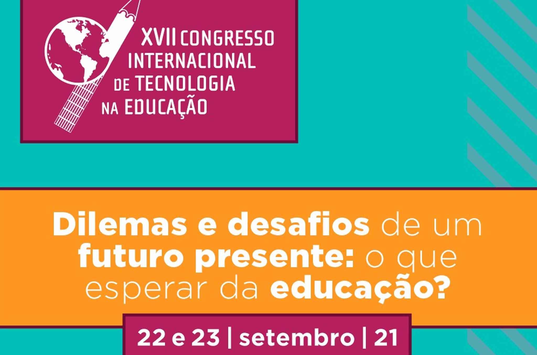 XVII Congresso Internacional de Tecnologia na Educação_